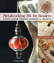 Metalworking 101 for Beaders (Lark Jewelry Books)