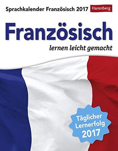 Sprachkalender Französisch 2017: Sprachen lernen leicht gemacht
