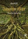 Chamanisme celtique : Ces arbres nos maîtres par Wurtz
