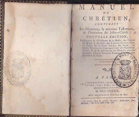 Manuel du Chrétien contenant les pfeaumes le nouveau teftament l' imitation de jefus chrift