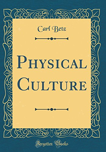 Physical Culture (Classic Reprint)
