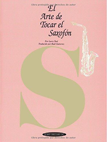 El Arte de Tocar el Saxofon = The Art of Saxophone Playing