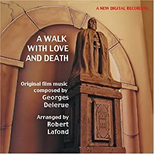 Georges Delerue -  A Walk With Love And Death