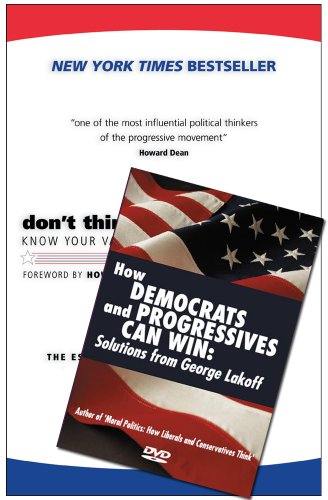 Don't Think Of An Elephant!/ How Democrats And Progressives Can Win: Know Your Values And Frame The Debate: The Essential Guide For Progressives por George Lakoff