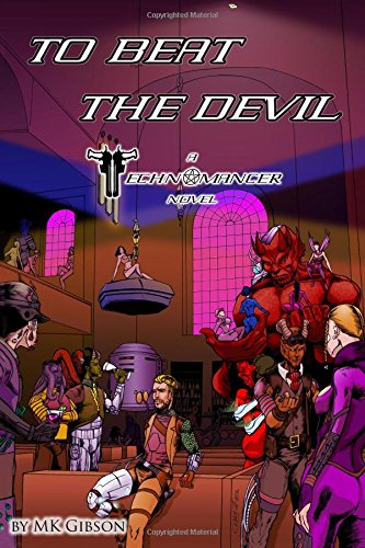 To Beat the Devil: Volume 1 (The Technomancer Novels)