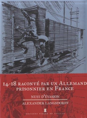 Nuit d'évasion, souvenir d'un allemand prisonnier en France (1916-1919)
