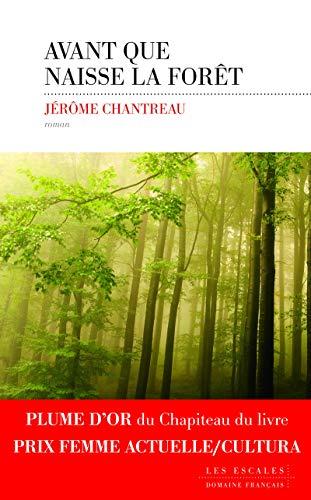 Avant que naisse la forêt par Jérôme CHANTREAU