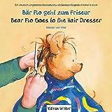 Bär Flo geht zum Friseur: Bear Flo Goes to the Hair Dresser / Kinderbuch Deutsch-Englisch