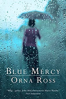 Blue Mercy: An Irish Family Drama by [Ross, Orna]