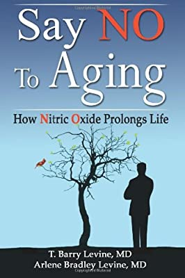 Say No to Aging: How Nitric Oxide (No) Prolongs Life by Norlightspress.com