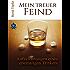 Mein treuer Feind: Aufzeichnungen eines ehemaligen Trinkers