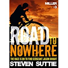 Road To Nowhere : DCI Miller 3: What The Hell Has Happened To Sergeant Knight?  (English Edition)