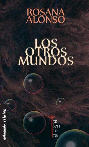 Los otros mundos por Rosana Alonso