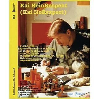 Kai Kein Respekt: Written by Kai Althoff, 2004 Edition, (Ill) Publisher: Imprint unknown [Paperback]