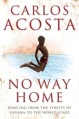 No Way Home: A Cuban Dancer's Story por Carlos Acosta