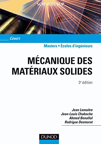 Mécanique des matériaux solides - 3ème édition (Physique) par Jean Lemaitre, Jean-Louis Chaboche, Ahmed Benallal, Rodrigue Desmorat