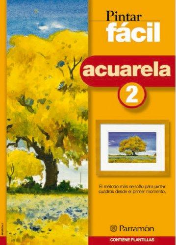 PINTAR FACIL ACUARELA 2 por EQUIPO PARRAMON