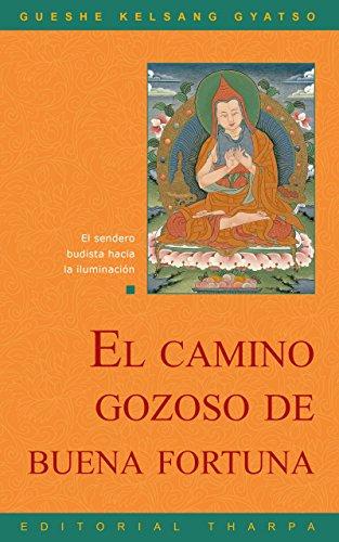 El camino gozoso de buena fortuna: El sendero budista hacia la iluminación