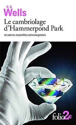Le cambriolage d'Hammerpond Park et autres nouvelles extravagantes