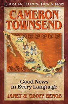cameron townsend good news in every language christian