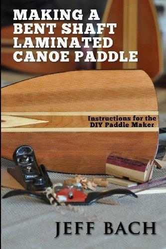 making a bent shaft laminated canoe paddle by Bach, Jeff (2014) Paperback