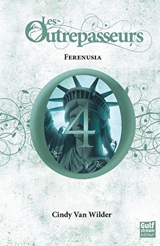 Les Outrepasseurs - tome 4 Férénusia par Cindy Van Wilder