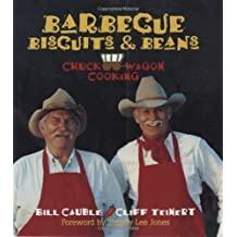Barbecue Biscuits & Beans: Chuck Wagon Cooking by Cauble, Bill, Teinert, Cliff (2002) Paperback