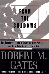 From the Shadows: The Ultimate Insider's Story of Five Presidents and How They Won the Cold War by Robert M. Gates (1996-05-07)