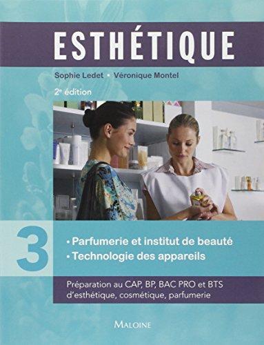 Esthétique : Volume 3, Parfumerie et institut de beauté, technologie des appareils