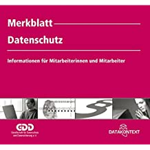 Merkblatt Datenschutz - (Inhalt in schwarz/weiss): Informationen für die Mitarbeiterinnen und Mitarbeiter