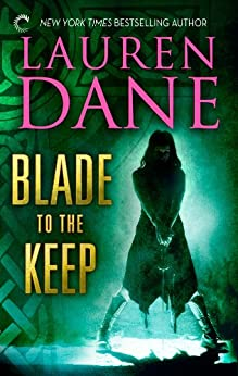Blade to the Keep (Goddess With a Blade Book 2) by [Dane, Lauren]