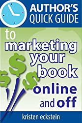 Author's Quick Guide to Marketing Your Book Online and Off (English Edition)