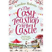 The Cosy Teashop in the Castle: The bestselling feel-good rom com of the year (English Edition)