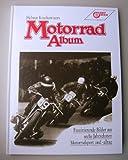 Motorrad Album. Faszinierende Bilder aus sechs Jahrzehnten Motorradsport und -alltag
