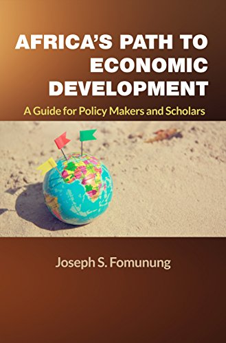 Africa's Path to Economic Development: A Guide for Policy Makers and Scholars (English Edition)