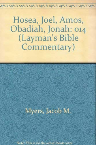 The Layman's Bible Commentary: The Book of Hosea, the Book of Joel, the Book of Amos, the Book of Obadiah, the Book of Jonah
