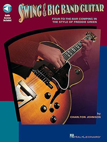 Swing and Big Band Guitar: Four-To-The Bar Comping in the Style of Freddie Green by Charlton Johnson (1998-07-01)