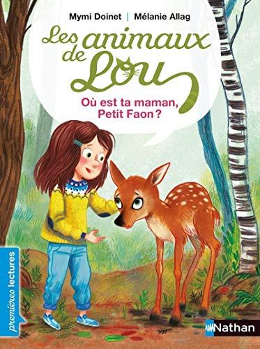 Les animaux de Lou, où est ta maman petit Faon ? - Premières Lectures CP Niveau 3 - Dès 6 ans