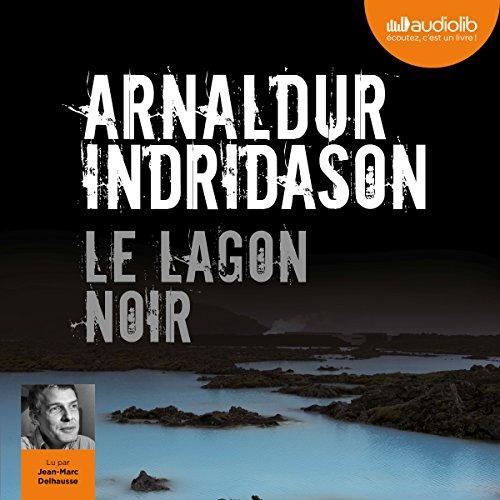 Le Lagon noir: Commissaire Erlendur Sveinsson 14 par Arnaldur Indridason