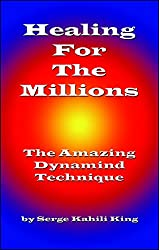 Healing For The Millions: The Amazing Dynamind Technique (English Edition)