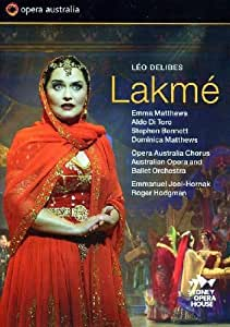 Delibes: Lakme (Sydney Opera House) (Emma Matthews/ Aldo Di Toro/ Stephen Bennett/ Australian Opera and Ballet Orchestra/ Roger Hodgman/ Emmanuel Joel-Hornak) (Opera Australia: OPOZ56020DVD) [2012] [NTSC]