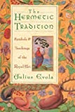[(The Hermetic Tradition: Symbols and Teachings of the Royal Art)] [Author: Julius Evola] published on (November, 1999)