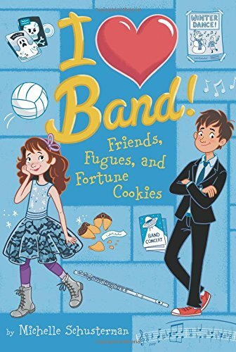 Friends, Fugues, and Fortune Cookies #2 (I Heart Band) by Michelle Schusterman (2014-01-09)