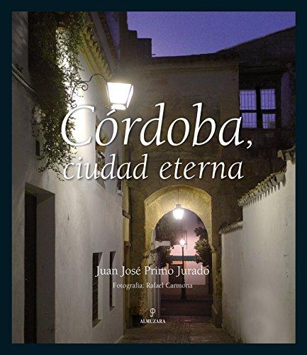 Descargar Libro Córdoba, ciudad eterna (Andalucía) de Juan José Primo Jurado