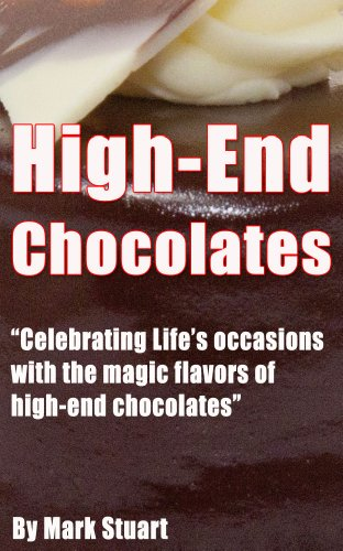 Gourmet Chocolate - High End Chocolate Brand,Chocolate Cocoa,Guide Gourmet Chocolate,Homemade Chocolate Recipes,Chocolate And Confections,Gourmet Chocolate ... Candy Recipes (English Edition)