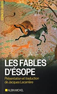 Les Fables d'Ésope: Suivies d'un essai sur le symbolisme des Fables par Jacques Lacarrière