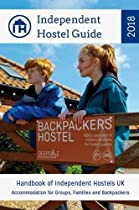 Independent Hostel Guide 2018 - Handbook of Independent Hostels UK. Accommodation for Groups, Families & Backpackers