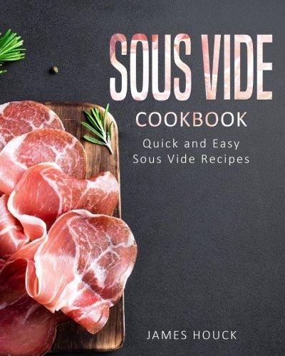 Sous Vide: Sous Vide Cookbook: Quick and Simple Sous Vide Recipes: Volume 2