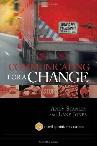 Communicating for a Change: Seven Keys to Irresistible Communication (North Point Resources) by Andy Stanley (2006-06-01)