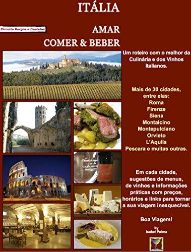 Itália: Amar, Comer & Beber (Portuguese Edition)